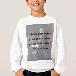 Avoid Popularity - William Penn Sweatshirt