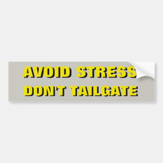 Avoid Stress Don't Tailgate Shadow Bumper Sticker
