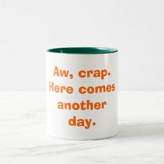 Aw, crap. Mug