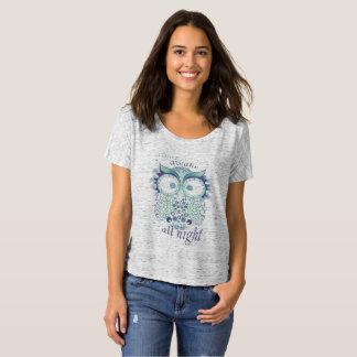 Awake, all night! T-Shirt