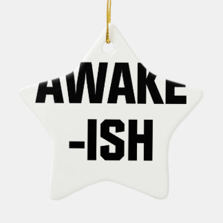 Awake-ish Ceramic Ornament