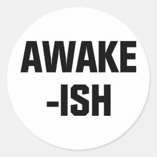 Awake-ish Classic Round Sticker