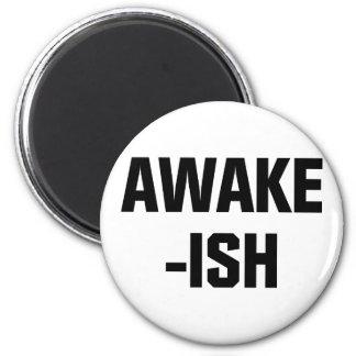 Awake-ish Magnet