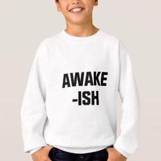 Awake-ish Sweatshirt