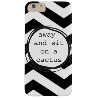Away and sit on a Catus Funny Barely There iPhone 6 Plus Case