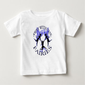 away with the fairies baby T-Shirt