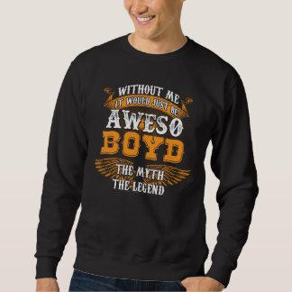Aweso BOYD A True Living Legend Sweatshirt