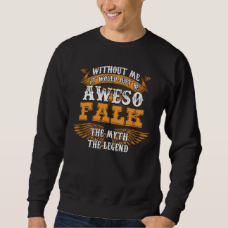 Aweso FALK A True Living Legend Sweatshirt