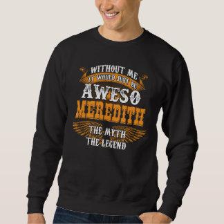 Aweso MEREDITH A True Living Legend Sweatshirt