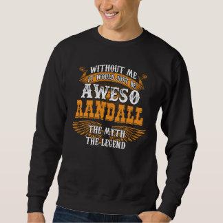 Aweso RANDALL A True Living Legend Sweatshirt