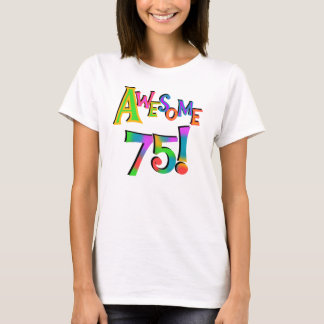 Awesome 75 Birthday T-shirts and Gifts