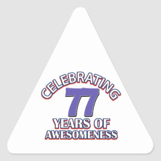 Awesome 77 year old gifts triangle sticker