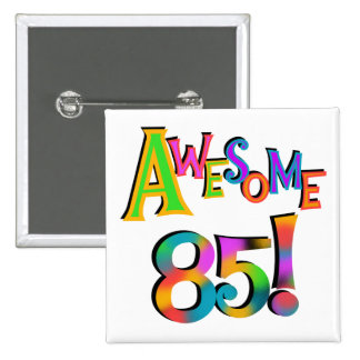 Awesome 85 Birthday T-shirts and Gifts 2 Inch Square Button