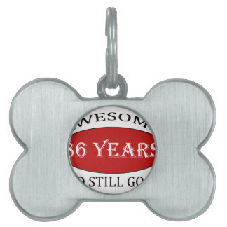 awesome 86 years old birthday designs pet ID tag