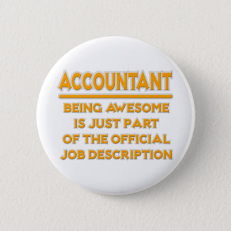 Awesome Accountant .. Official Job Description 2 Inch Round Button