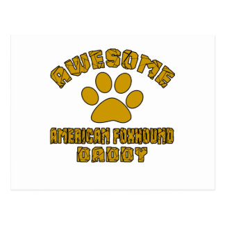 AWESOME AMERICAN FOXHOUND DADDY POSTCARD