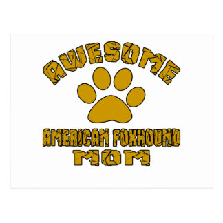 AWESOME AMERICAN FOXHOUND MOM POSTCARD