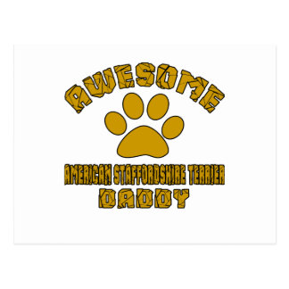 AWESOME AMERICAN STAFFORDSHIRE TERRIER DADDY POSTCARD