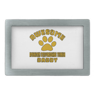 AWESOME AMERICAN STAFFORDSHIRE TERRIER DADDY RECTANGULAR BELT BUCKLES