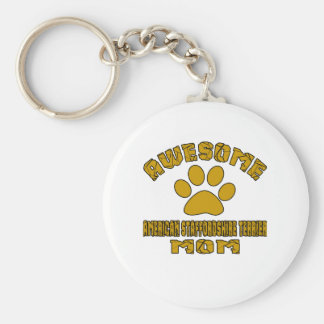 AWESOME AMERICAN STAFFORDSHIRE TERRIER MOM BASIC ROUND BUTTON KEYCHAIN