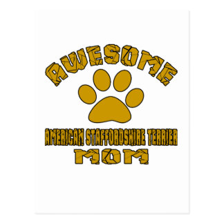 AWESOME AMERICAN STAFFORDSHIRE TERRIER MOM POSTCARD