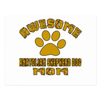 AWESOME ANATOLIAN SHEPHERD DOG MOM POSTCARD