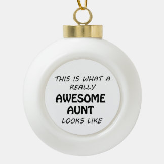 Awesome Aunt Ceramic Ball Christmas Ornament
