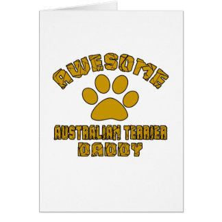 AWESOME AUSTRALIAN TERRIER DADDY CARD
