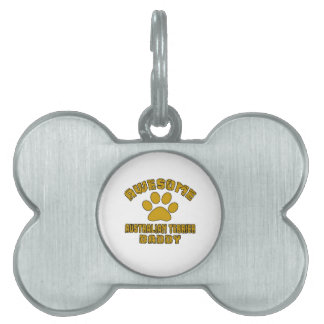 AWESOME AUSTRALIAN TERRIER DADDY PET ID TAGS