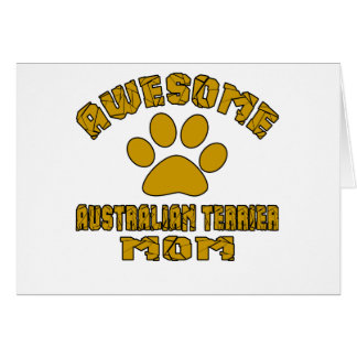 AWESOME AUSTRALIAN TERRIER MOM CARD