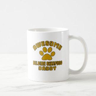 AWESOME BELGIAN SHEEPDOG DADDY COFFEE MUG