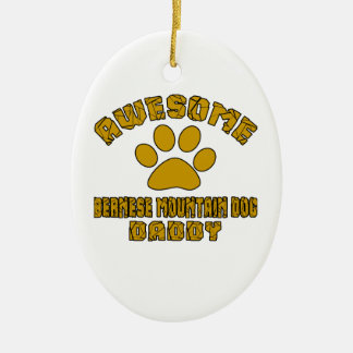 AWESOME BERNESE MOUNTAIN DOG DADDY CERAMIC OVAL ORNAMENT