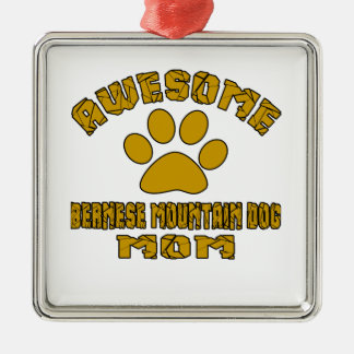 AWESOME BERNESE MOUNTAIN DOG MOM Silver-Colored SQUARE ORNAMENT