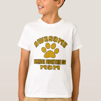 AWESOME BERNESE MOUNTAIN DOG MOM T-Shirt