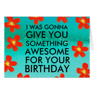 Awesome Birthday Present Color Funny Greeting Card