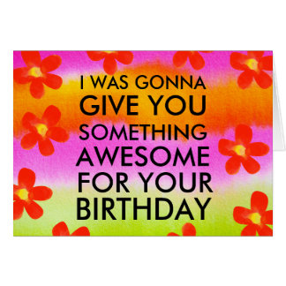 Awesome Birthday Present Pink Funny Greeting Card