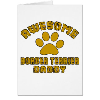 AWESOME BORDER TERRIER DADDY CARD