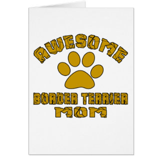 AWESOME BORDER TERRIER MOM CARD