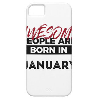 Awesome Born In January Babies Birthday iPhone 5 Cover