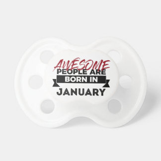 Awesome Born In January Babies Birthday Pacifier