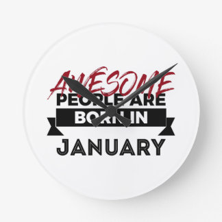 Awesome Born In January Babies Birthday Round Clock