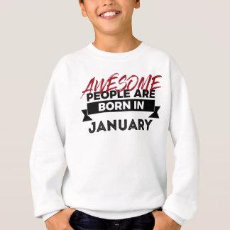 Awesome Born In January Babies Birthday Sweatshirt