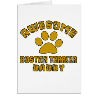 AWESOME BOSTON TERRIER DADDY CARD