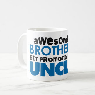 Awesome Brother get Promoted to Uncle Coffee Mug