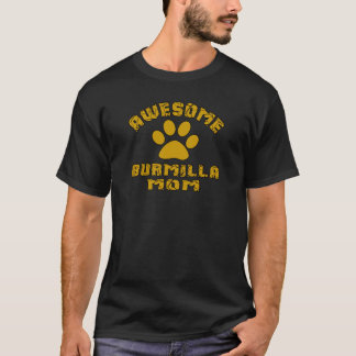AWESOME BURMILLA MOM T-Shirt