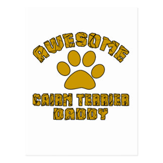 AWESOME CAIRN TERRIER DADDY POSTCARD