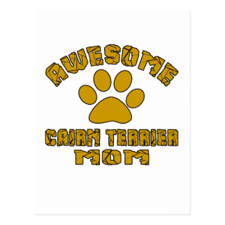 AWESOME CAIRN TERRIER MOM POSTCARD