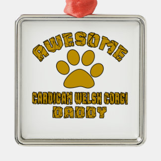 AWESOME CARDIGAN WELSH CORGI DADDY Silver-Colored SQUARE ORNAMENT