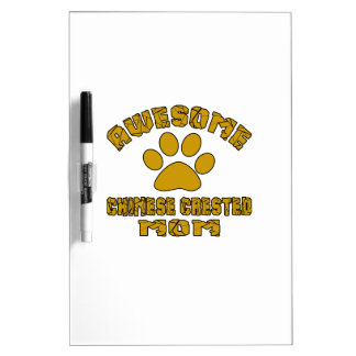 AWESOME CHINESE CRESTED MOM Dry-Erase WHITEBOARD