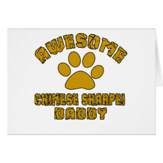 AWESOME CHINESE SHARPEI DADDY CARD